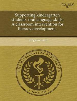 Supporting Kindergarten Students' Oral Language Skills: A Classroom Intervention for Literacy Development
