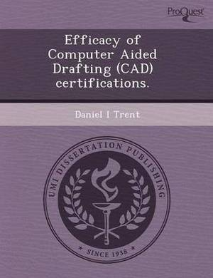 Efficacy of Computer Aided Drafting (CAD) Certifications