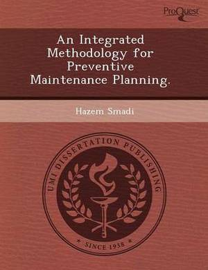 An Integrated Methodology for Preventive Maintenance Planning