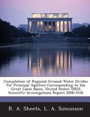 Compilation of Regional Ground-Water Divides for Principal Aquifers Corresponding to the Great Lakes Basin, United States: Usgs Scientific Investigations Report 2006-5102
