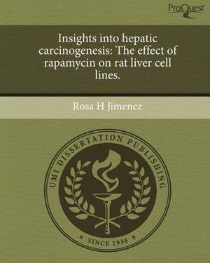 Insights Into Hepatic Carcinogenesis: The Effect of Rapamycin on Rat Liver Cell Lines.