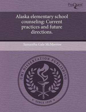 Alaska Elementary School Counseling: Current Practices and Future Directions