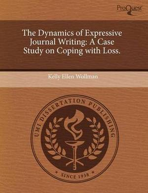 The Dynamics of Expressive Journal Writing: A Case Study on Coping with Loss