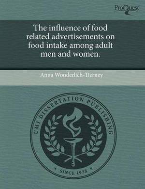 The Influence of Food Related Advertisements on Food Intake Among Adult Men and Women