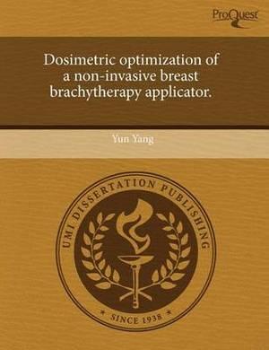 Dosimetric Optimization of a Non-Invasive Breast Brachytherapy Applicator