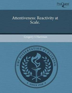 Attentiveness: Reactivity at Scale