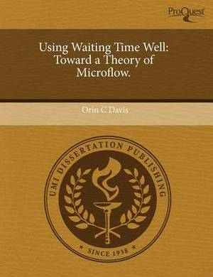 Using Waiting Time Well: Toward a Theory of Microflow