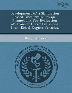Development of a Simulation Based Powertrain Design Framework for Evaluation of Transient Soot Emissions from Diesel Engine Vehicles