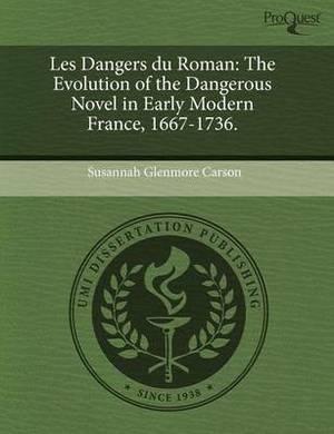 Les Dangers Du Roman: The Evolution of the Dangerous Novel in Early Modern France