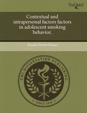 Contextual and Intrapersonal Factors Factors in Adolescent Smoking Behavior