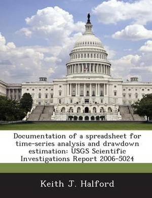 Documentation of a Spreadsheet for Time-Series Analysis and Drawdown Estimation: Usgs Scientific Investigations Report 2006-5024