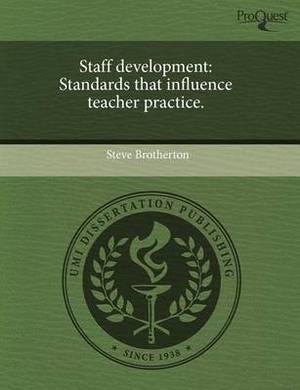 Staff Development: Standards That Influence Teacher Practice