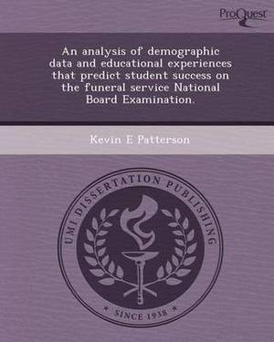 An Analysis of Demographic Data and Educational Experiences That Predict Student Success on the Funeral Service National Board Examination