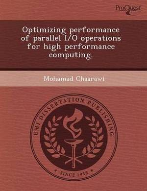 Optimizing Performance of Parallel I/O Operations for High Performance Computing
