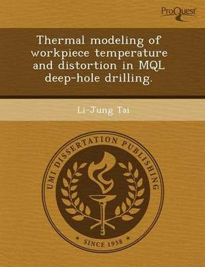 Thermal Modeling of Workpiece Temperature and Distortion in Mql Deep-Hole Drilling