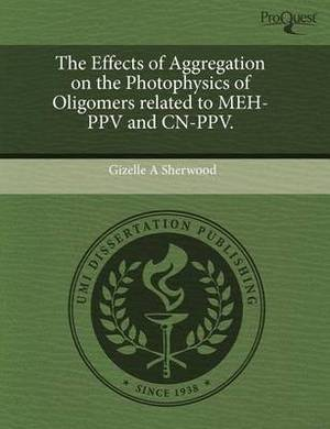 The Effects of Aggregation on the Photophysics of Oligomers Related to Meh-Ppv and Cn-Ppv