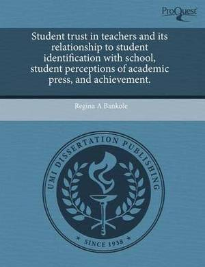 Student Trust in Teachers and Its Relationship to Student Identification with School