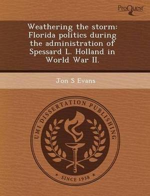Weathering the Storm: Florida Politics During the Administration of Spessard L