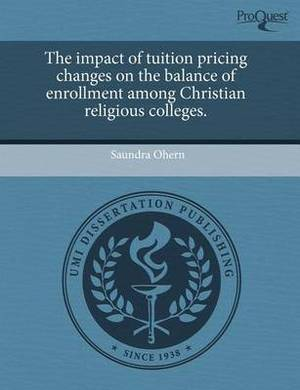 The Impact of Tuition Pricing Changes on the Balance of Enrollment Among Christian Religious Colleges