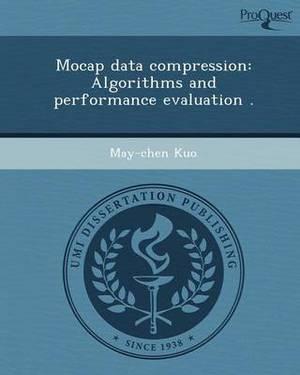 Mocap Data Compression: Algorithms and Performance Evaluation