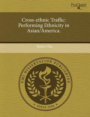 Cross-Ethnic Traffic: Performing Ethnicity in Asian/America