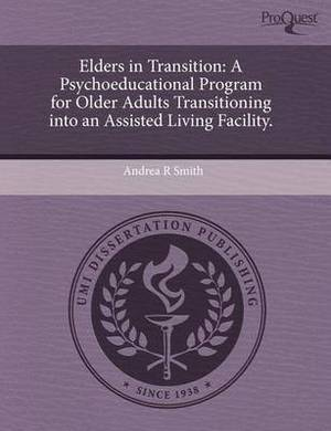 Elders in Transition: A Psychoeducational Program for Older Adults Transitioning Into an Assisted Living Facility