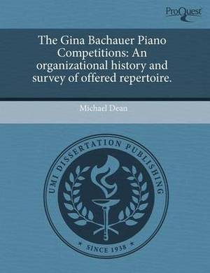 The Gina Bachauer Piano Competitions: An Organizational History and Survey of Offered Repertoire