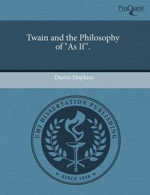 Twain and the Philosophy of as If