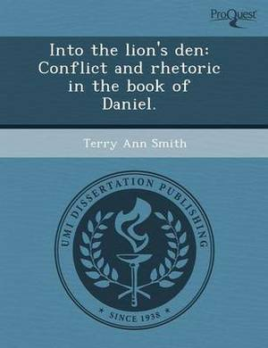 Into the Lion's Den: Conflict and Rhetoric in the Book of Daniel