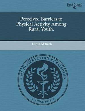 Perceived Barriers to Physical Activity Among Rural Youth