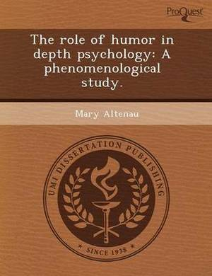 The Role of Humor in Depth Psychology: A Phenomenological Study