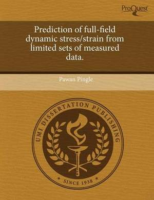 Prediction of Full-Field Dynamic Stress/Strain from Limited Sets of Measured Data