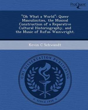 Oh What a World: Queer Masculinities