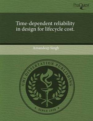 Time-Dependent Reliability in Design for Lifecycle Cost