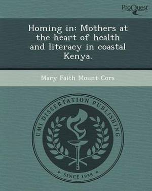Homing In: Mothers at the Heart of Health and Literacy in Coastal Kenya
