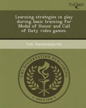 Learning Strategies in Play During Basic Training for Medal of Honor and Call of Duty Video Games