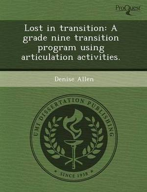Lost in Transition: A Grade Nine Transition Program Using Articulation Activities