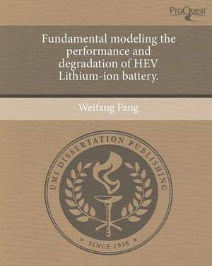 Fundamental Modeling the Performance and Degradation of Hev Lithium-Ion Battery