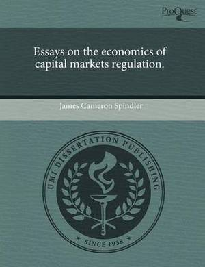 Essays on the Economics of Capital Markets Regulation