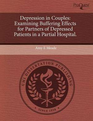 Depression in Couples: Examining Buffering Effects for Partners of Depressed Patients in a Partial Hospital