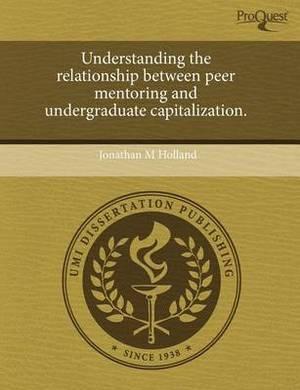 Understanding the Relationship Between Peer Mentoring and Undergraduate Capitalization