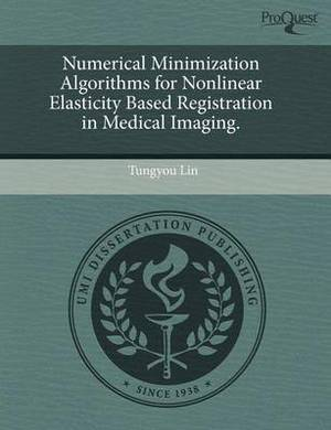 Numerical Minimization Algorithms for Nonlinear Elasticity Based Registration in Medical Imaging