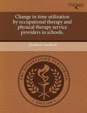 Change in Time Utilization by Occupational Therapy and Physical Therapy Service Providers in Schools