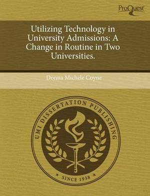 Utilizing Technology in University Admissions: A Change in Routine in Two Universities