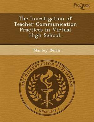 The Investigation of Teacher Communication Practices in Virtual High School