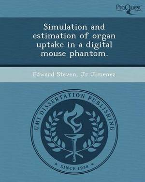 Simulation and Estimation of Organ Uptake in a Digital Mouse Phantom