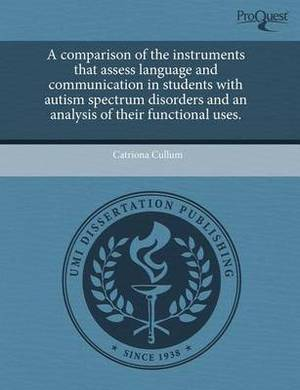 A Comparison of the Instruments That Assess Language and Communication in Students with Autism Spectrum Disorders and an Analysis of Their Functiona