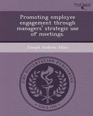 Promoting Employee Engagement Through Managers' Strategic Use of Meetings