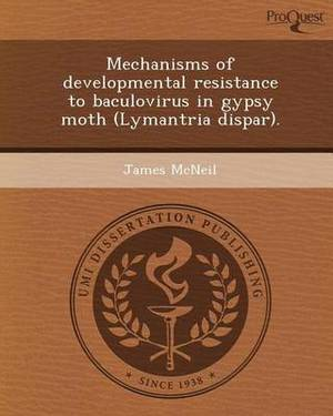 Mechanisms of Developmental Resistance to Baculovirus in Gypsy Moth (Lymantria Dispar)