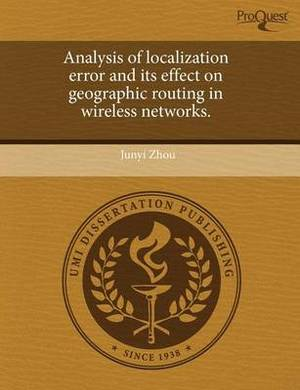 Analysis of Localization Error and Its Effect on Geographic Routing in Wireless Networks